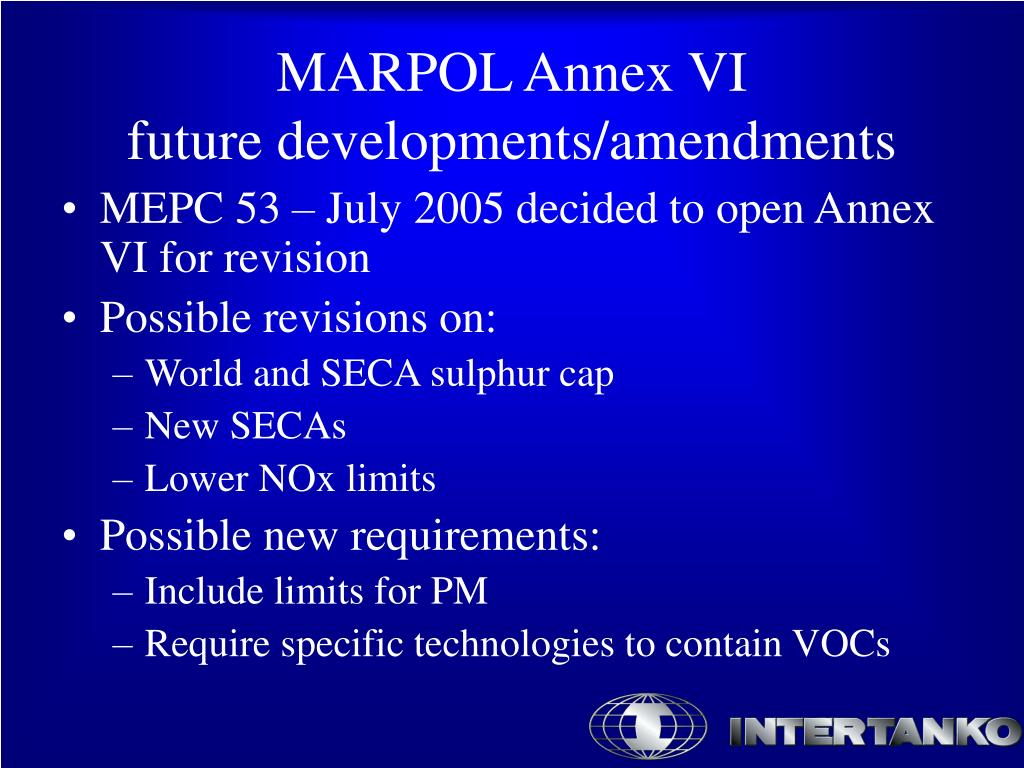 MEPC 53 – July 2005 decided to open Annex VI for revision