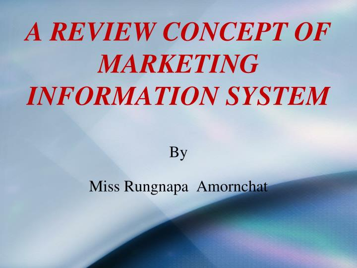 A review concept of marketing information system