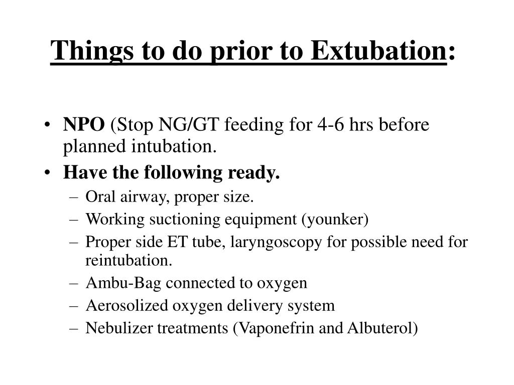 Things to do prior to Extubation