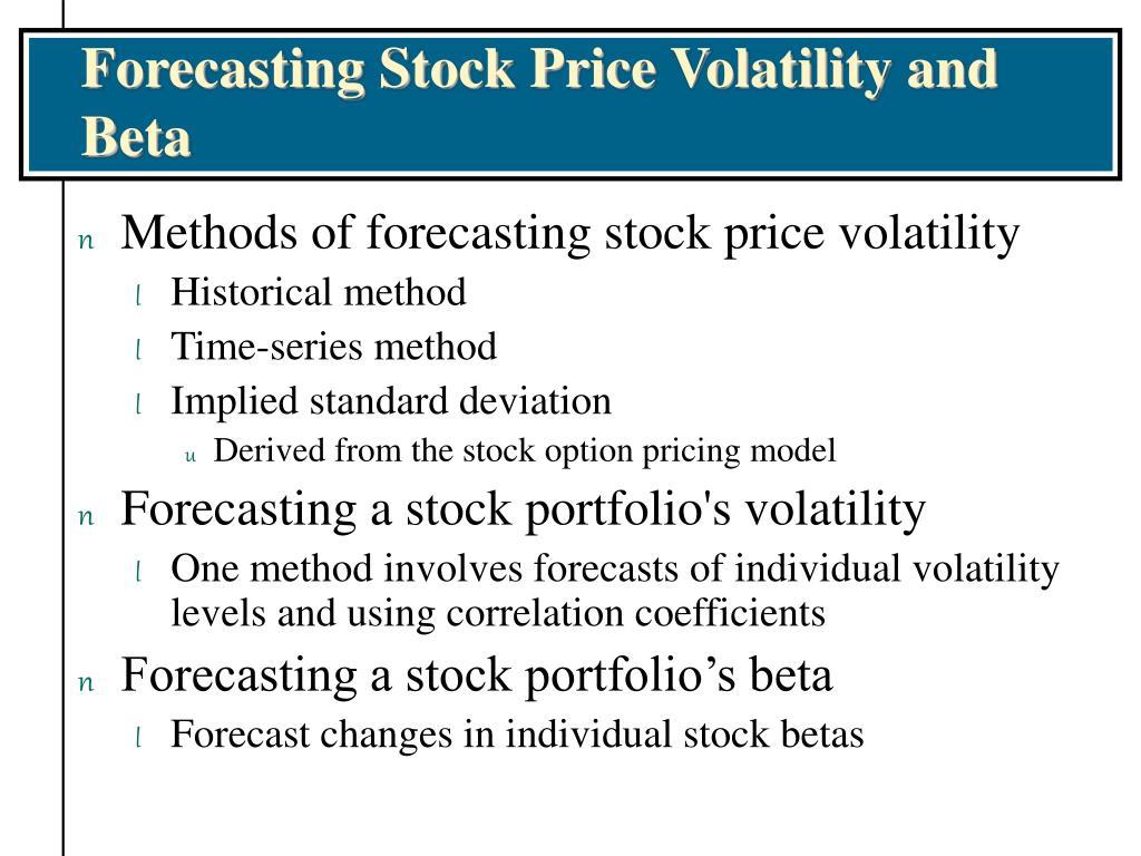 Forecasting Stock Price Volatility and Beta