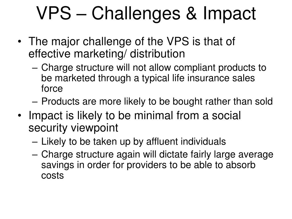 VPS – Challenges & Impact