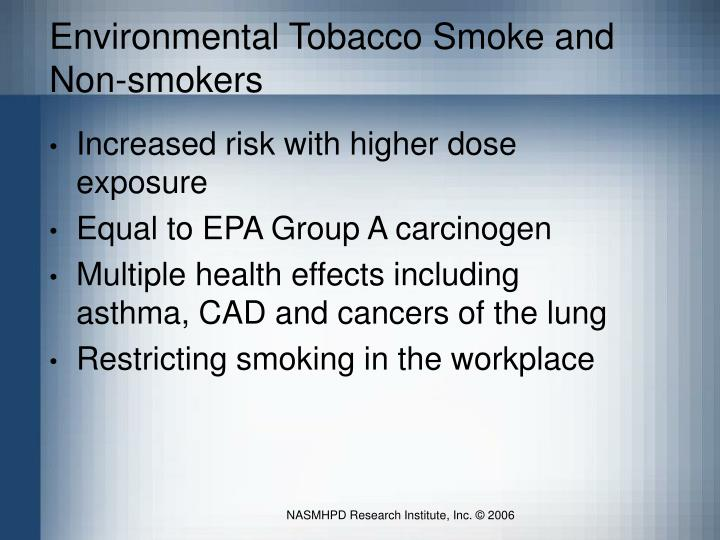 Environmental tobacco smoke and non smokers