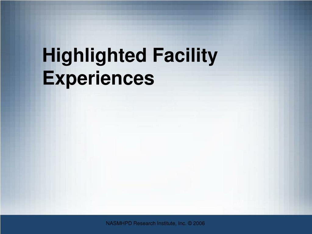 Highlighted Facility Experiences