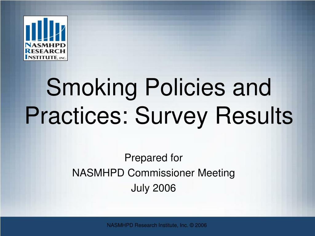 Smoking Policies and Practices: Survey Results