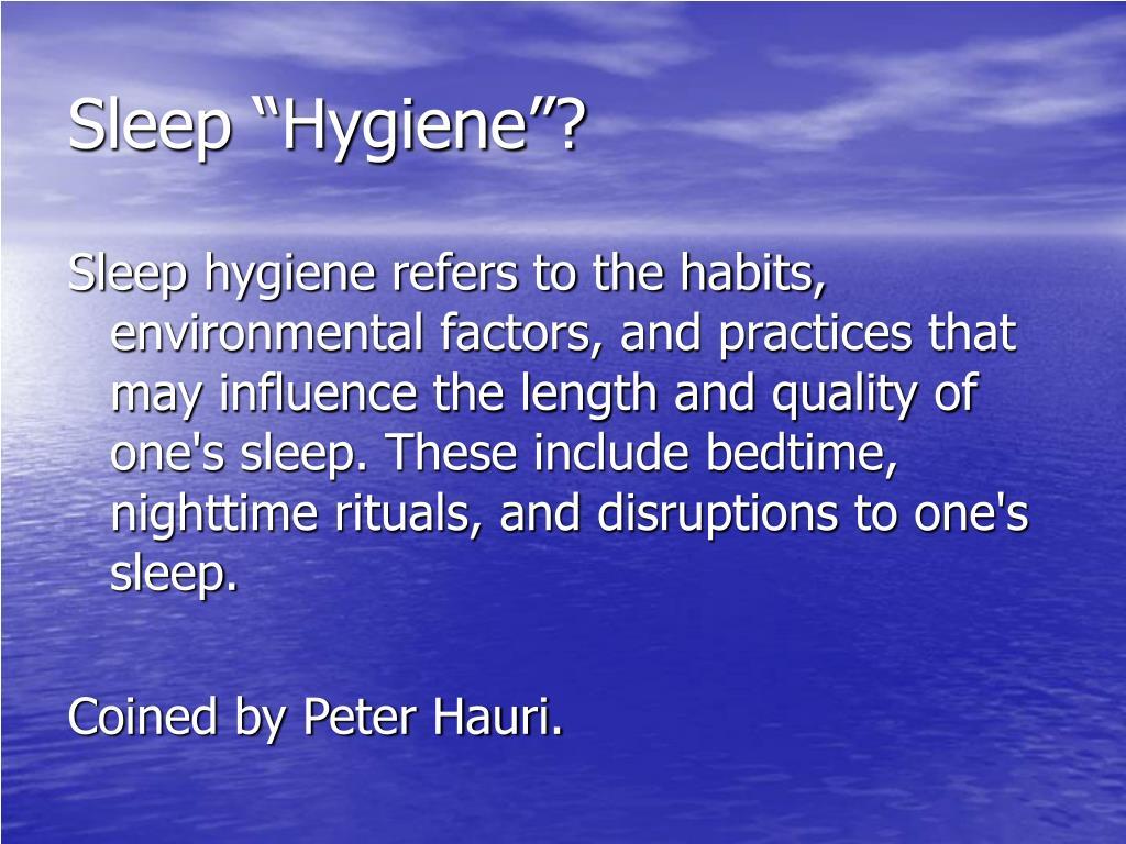 "Sleep ""Hygiene""?"