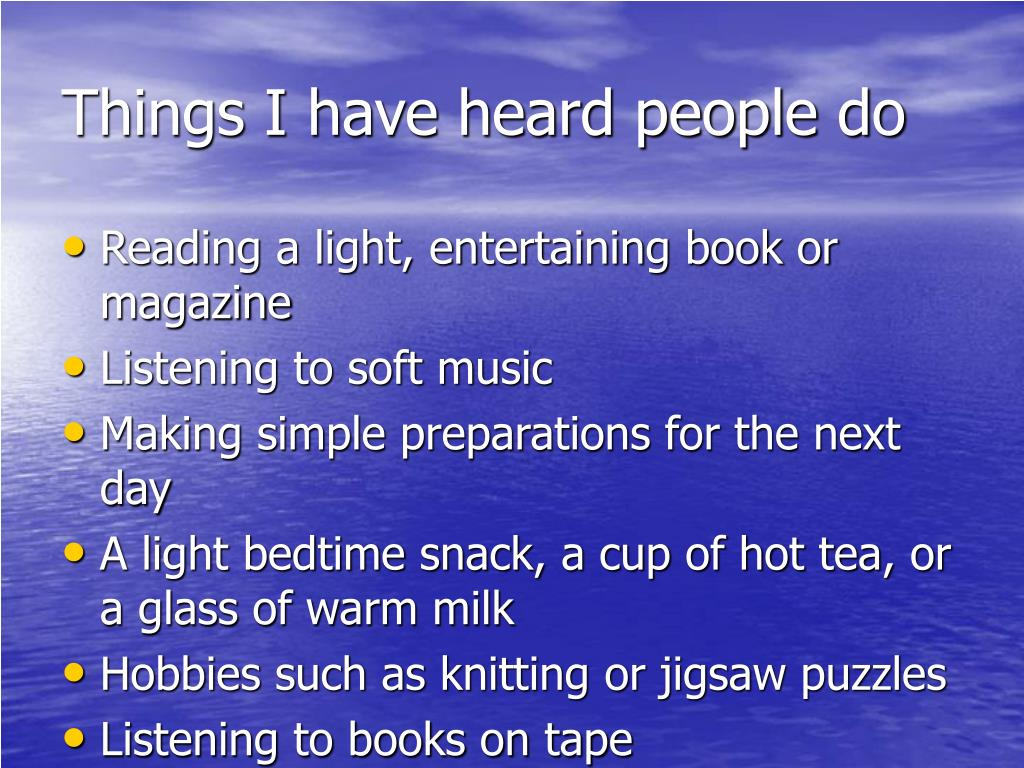 Things I have heard people do