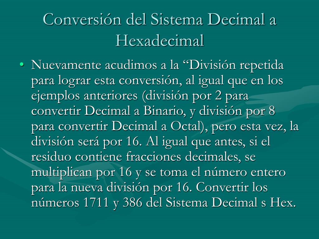 Conversión del Sistema Decimal a Hexadecimal