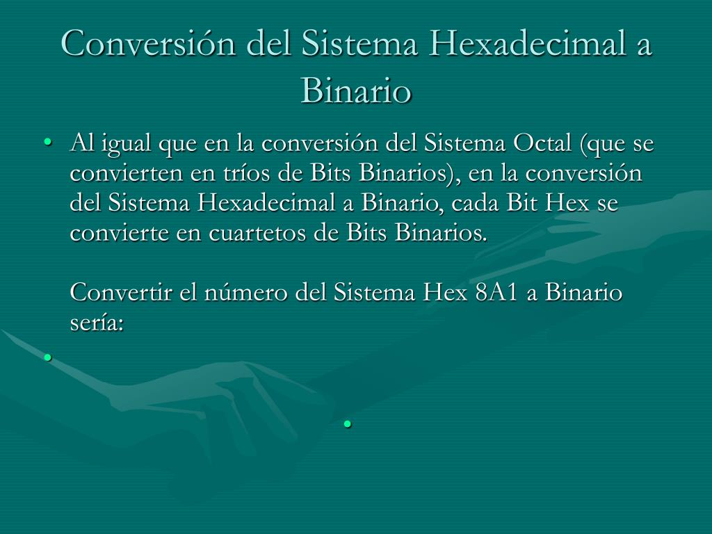 Conversión del Sistema Hexadecimal a Binario