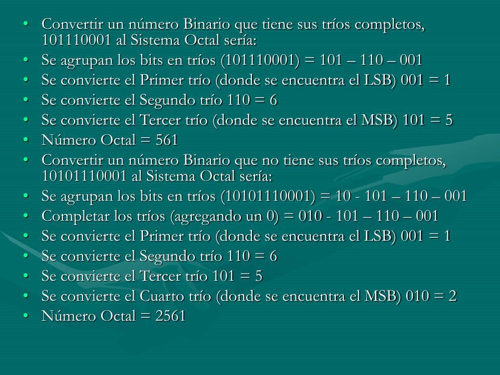 Convertir un número Binario que tiene sus tríos completos, 101110001 al Sistema Octal sería: