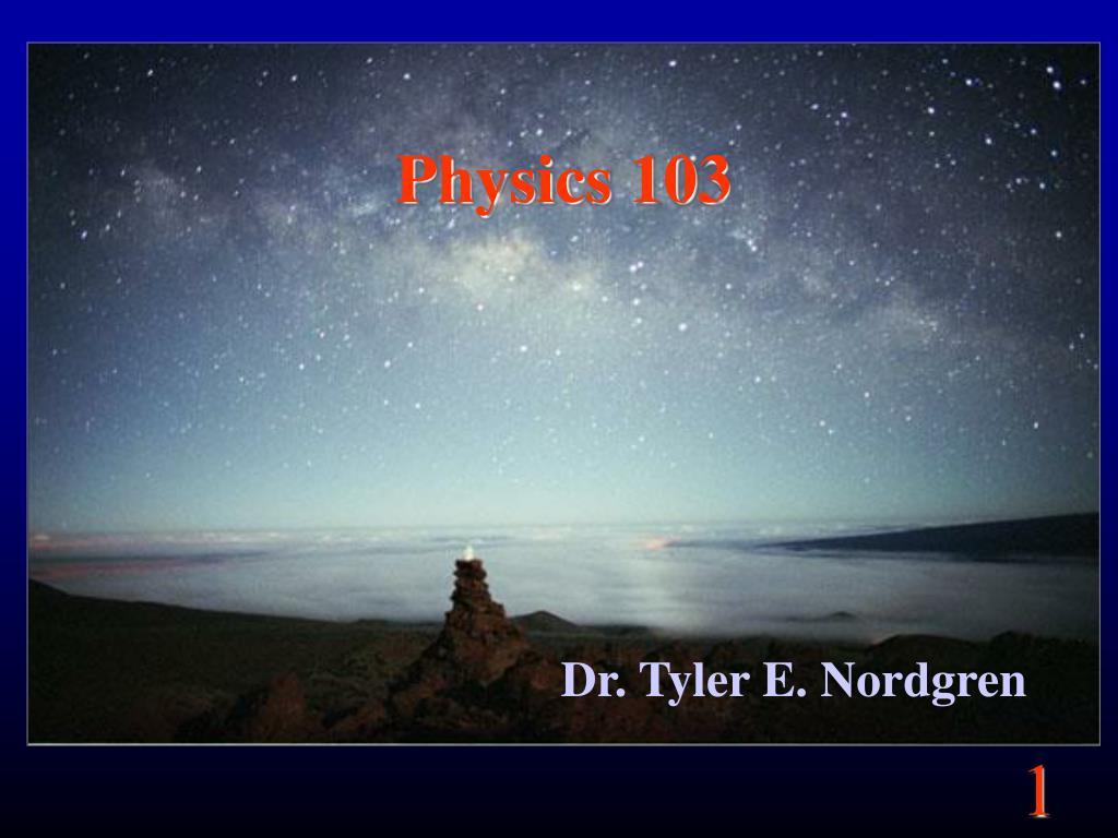 Physics 103