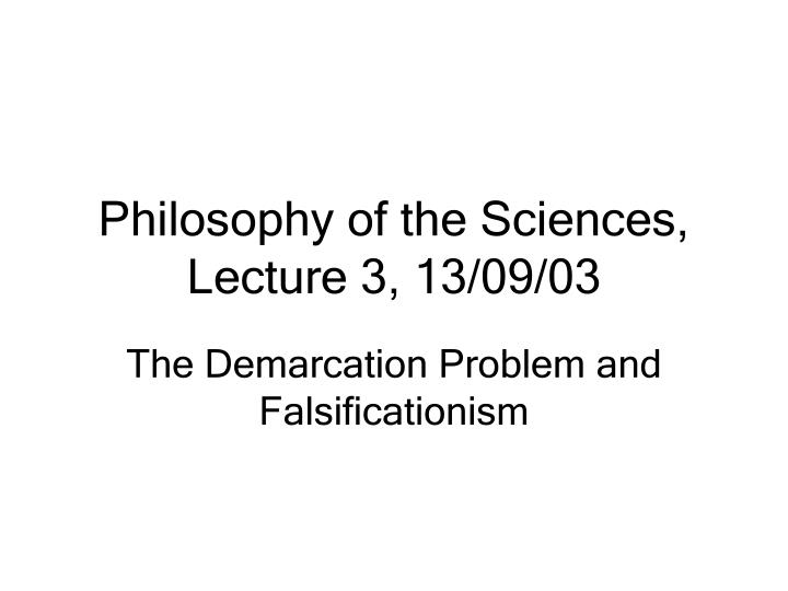 Philosophy of the sciences lecture 3 13 09 03