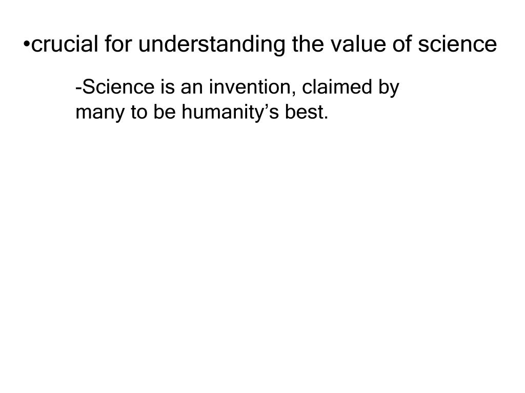 crucial for understanding the value of science