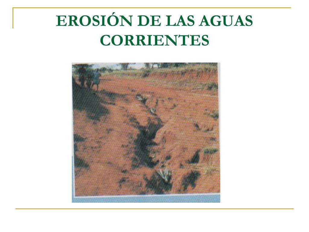 EROSIÓN DE LAS AGUAS CORRIENTES