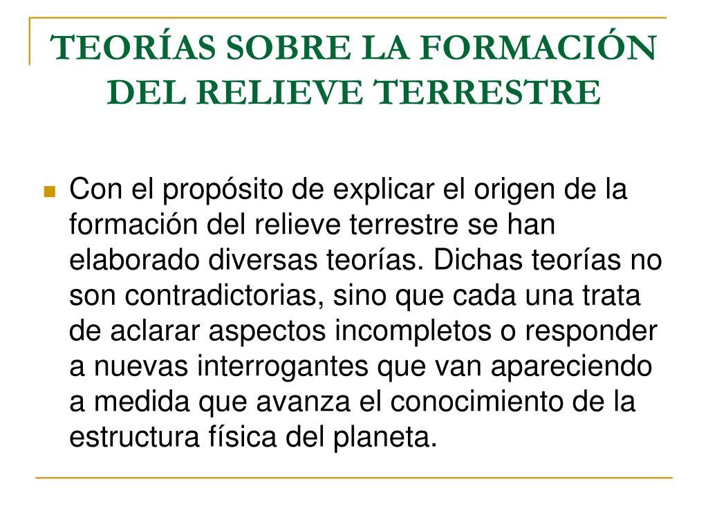 TEORÍAS SOBRE LA FORMACIÓN DEL RELIEVE TERRESTRE