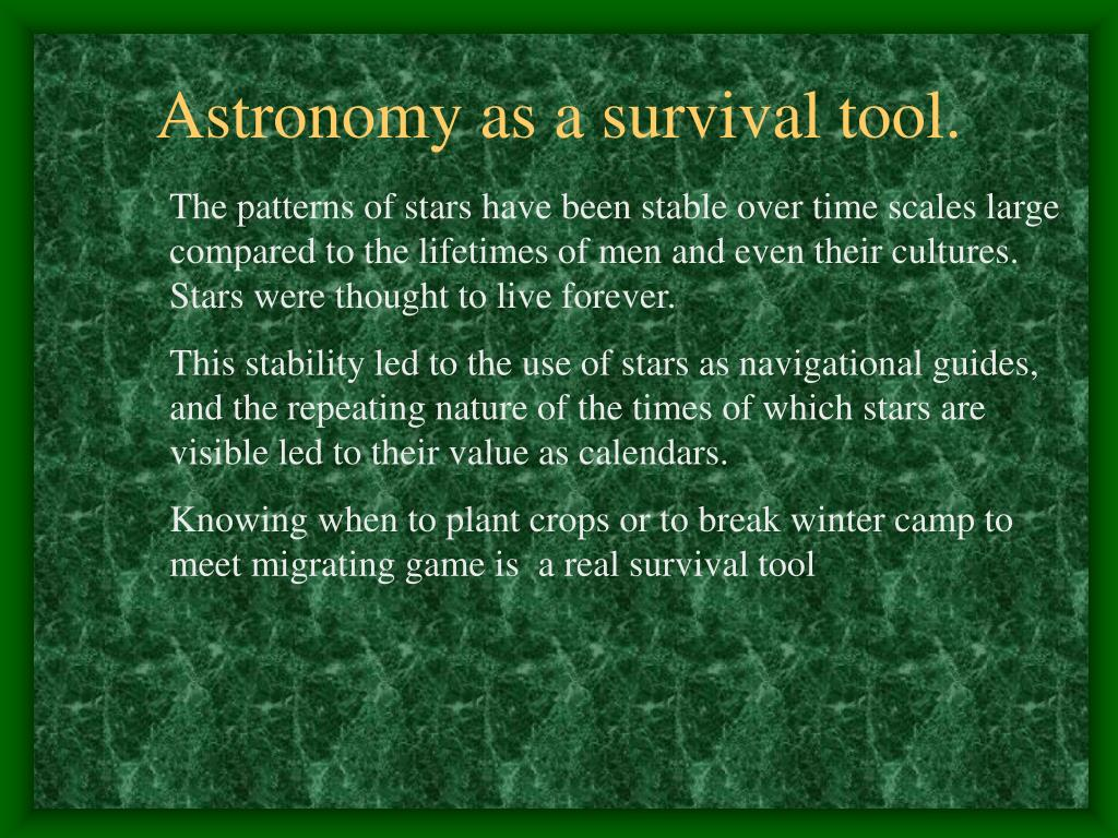 Astronomy as a survival tool.