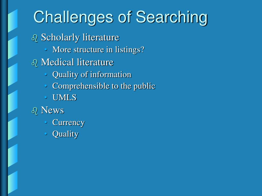 Challenges of Searching