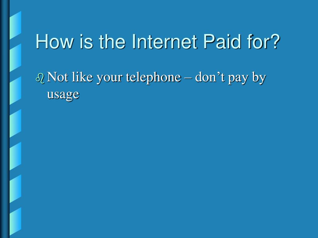 How is the Internet Paid for?