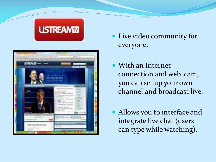 Live video community for everyone.