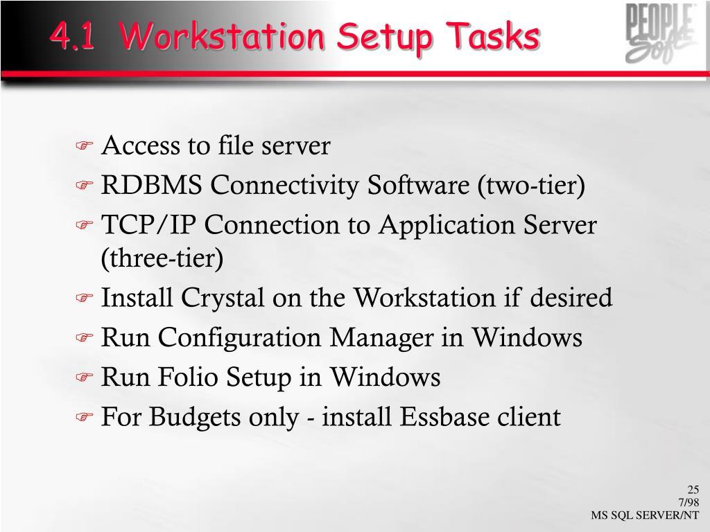 4.1  Workstation Setup Tasks