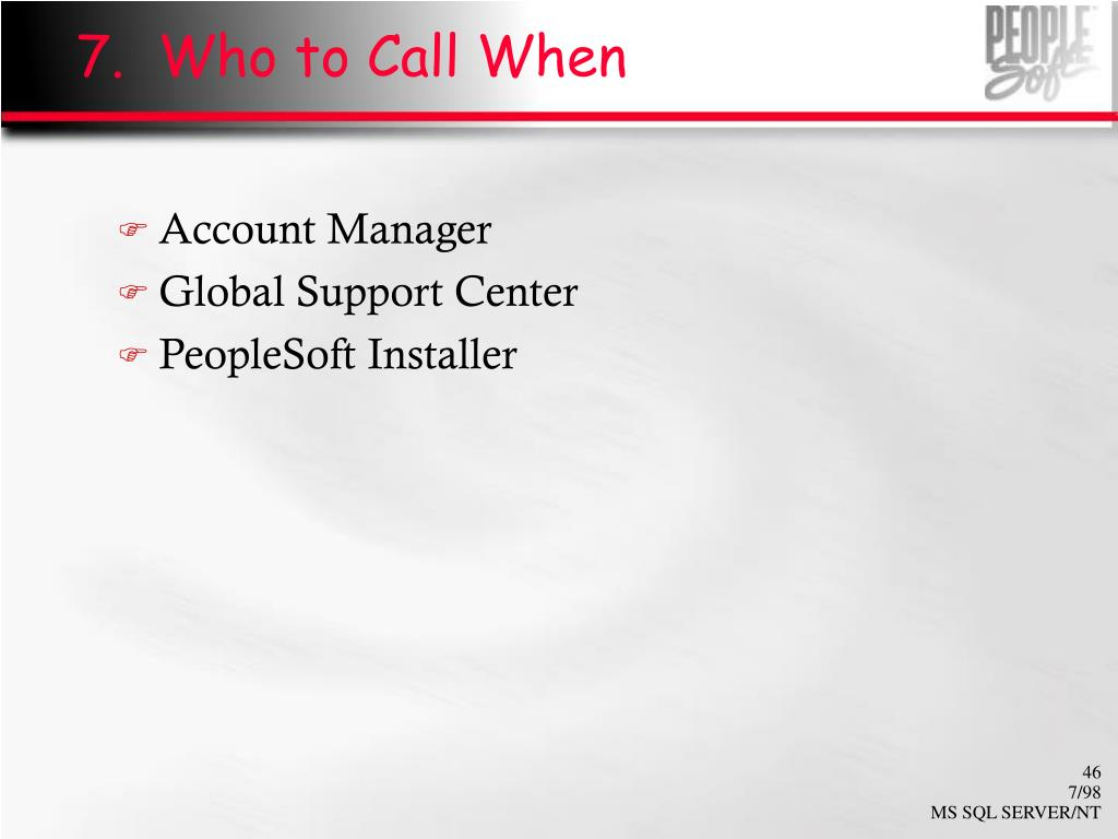 7.  Who to Call When