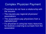 complex physician payment