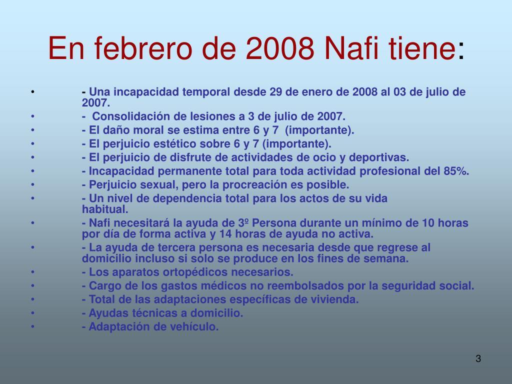 En febrero de 2008 Nafi tiene