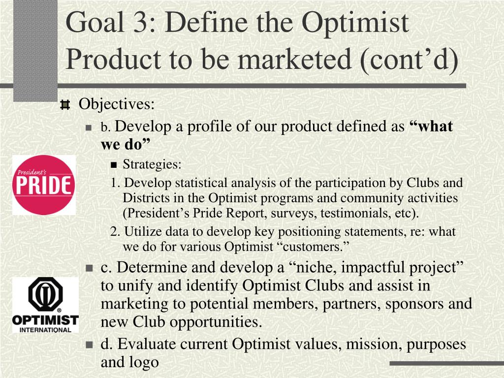 Goal 3: Define the Optimist Product to be marketed (cont'd)
