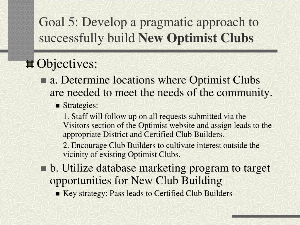 Goal 5: Develop a pragmatic approach to successfully build