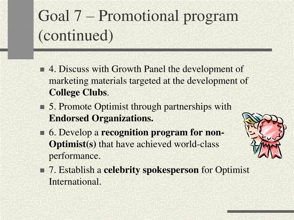 Goal 7 – Promotional program (continued)