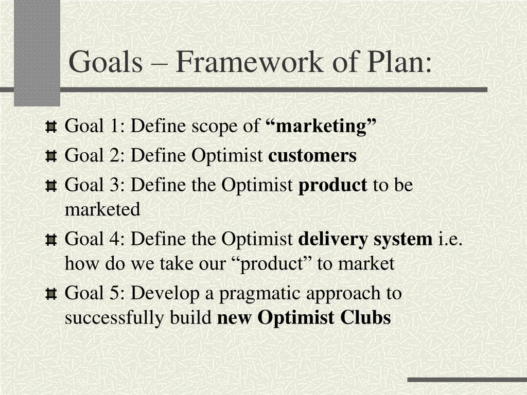 Goals – Framework of Plan: