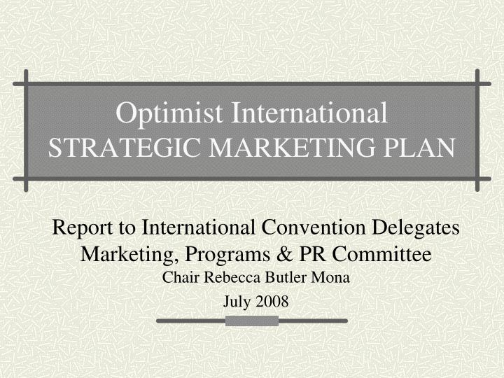 Optimist international strategic marketing plan l.jpg