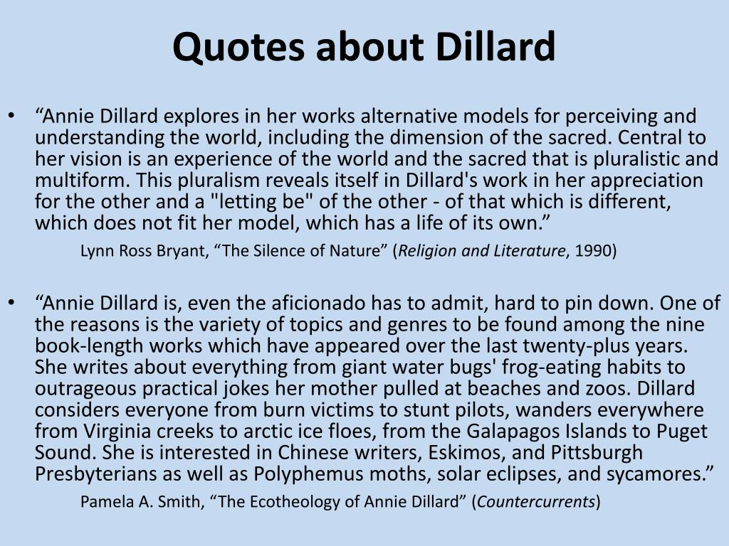 annie dillard teaching a stone to talk essay Alexis flanagan dr story ib english october 2014 teaching a stone to talk annie dillard's teaching a stone to talk is a very famous book that is completely filled.