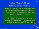a move toward jit and flexible manufacturing