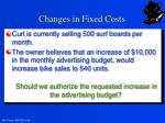 changes in fixed costs