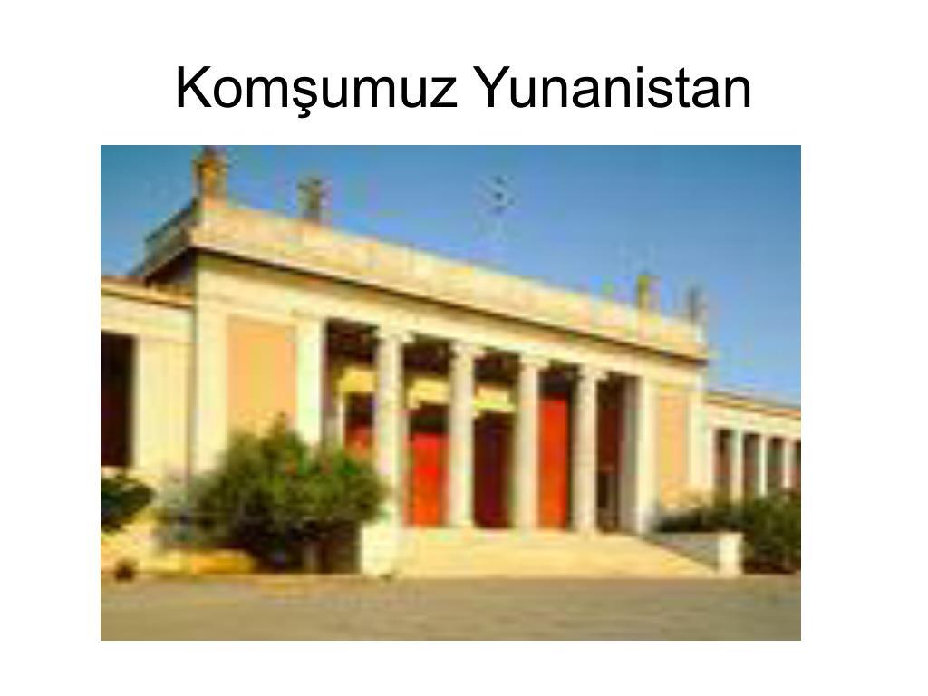 Komşumuz Yunanistan