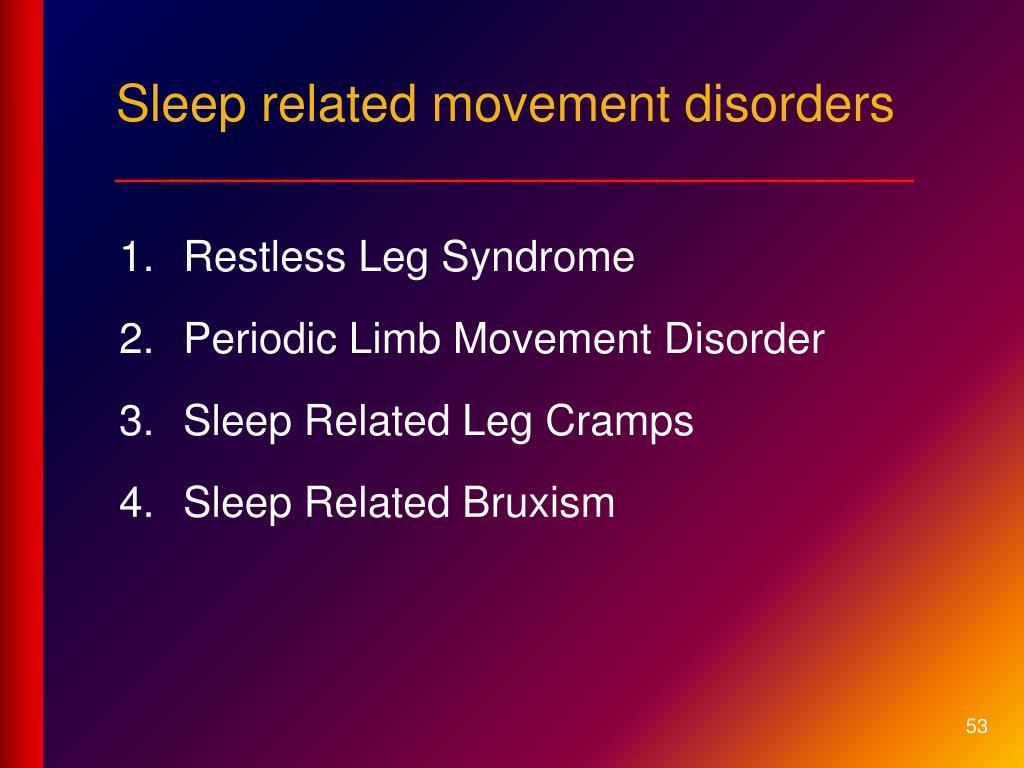 Sleep related movement disorders