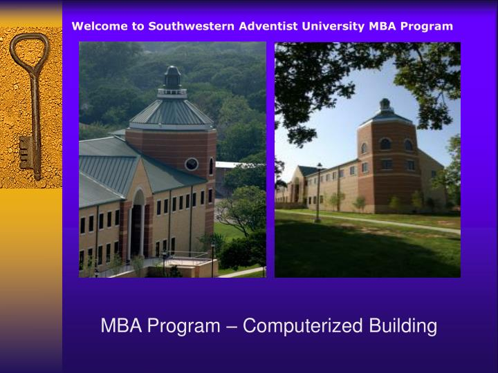 Welcome to Southwestern Adventist University MBA Program