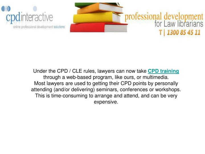 Under the CPD / CLE rules, lawyers can now take