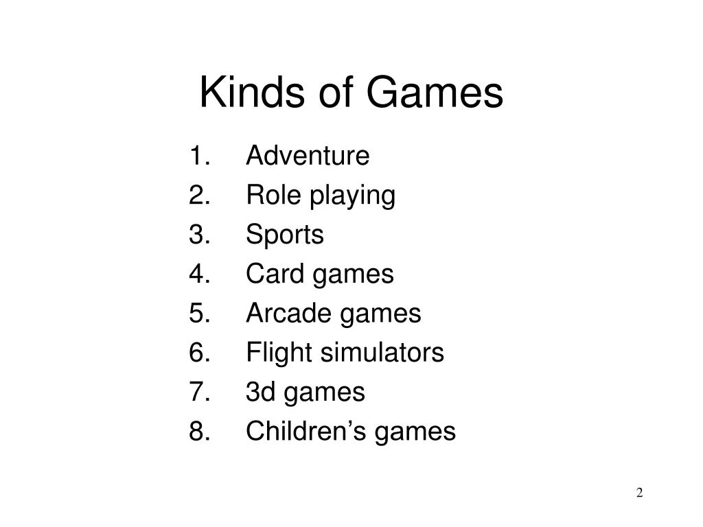 Kinds of Games