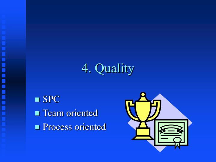 4. Quality