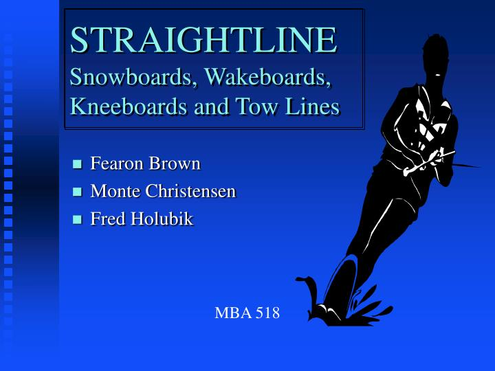 Straightline snowboards wakeboards kneeboards and tow lines