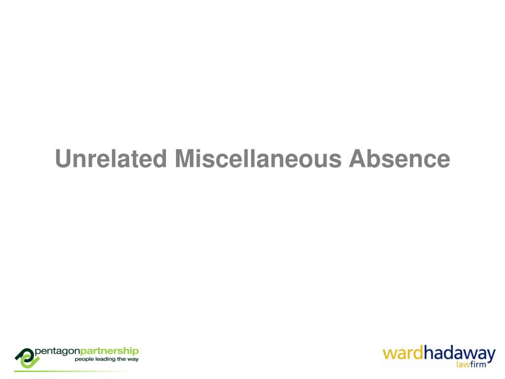 Unrelated Miscellaneous Absence