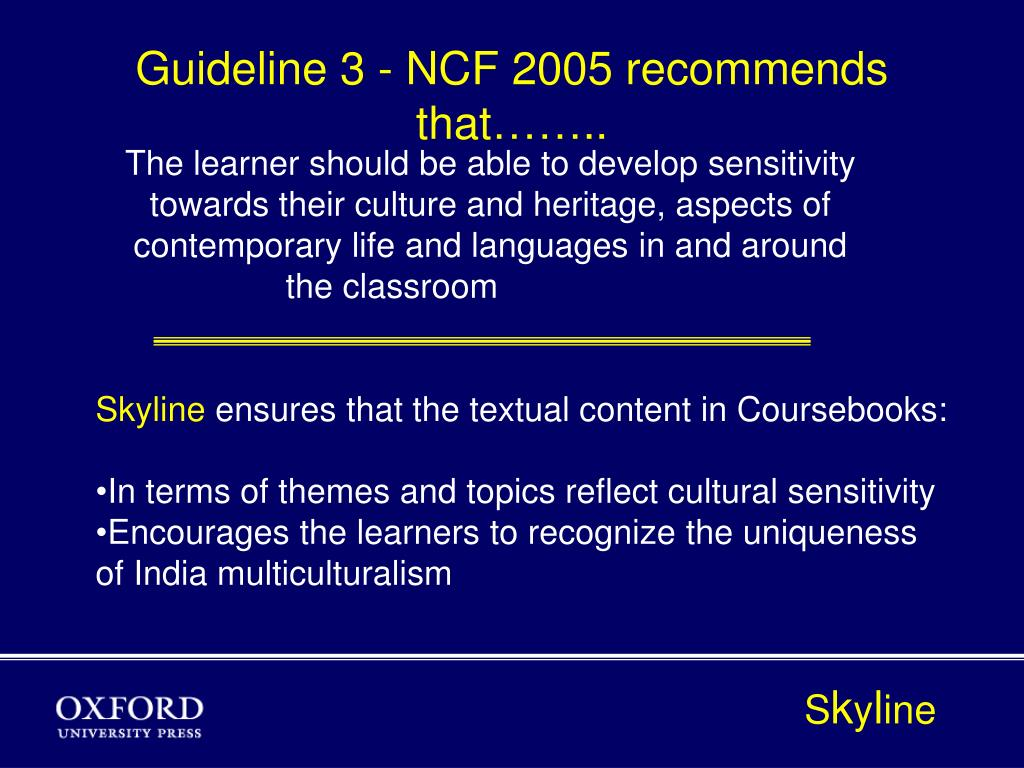 Guideline 3 - NCF 2005 recommends that……..