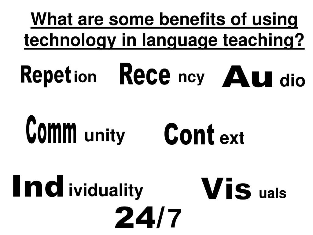 What are some benefits of using technology in language teaching?