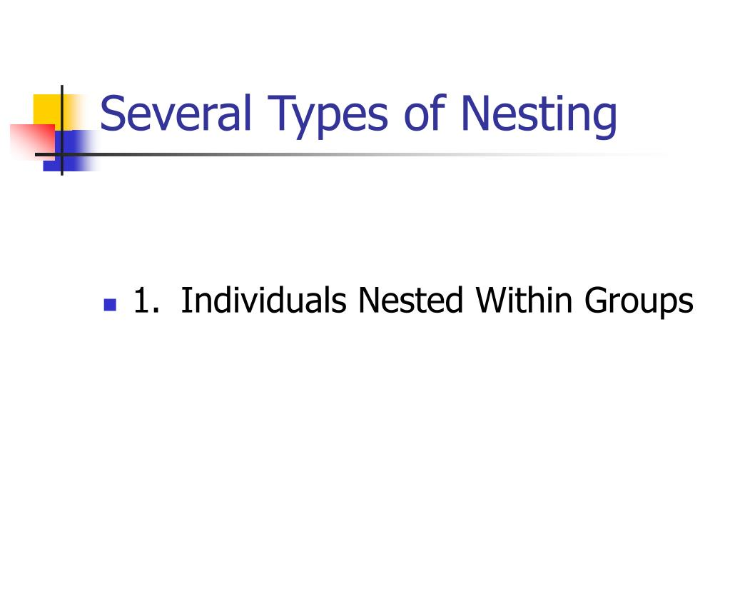Several Types of Nesting