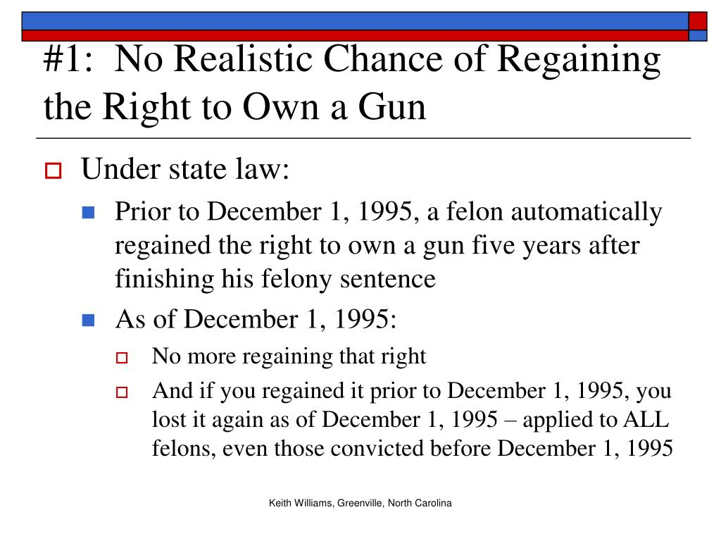 #1:  No Realistic Chance of Regaining the Right to Own a Gun