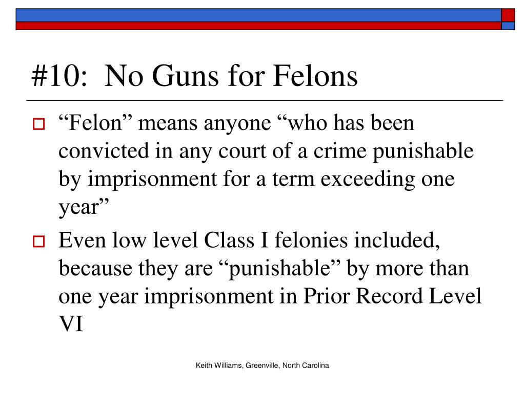 #10:  No Guns for Felons