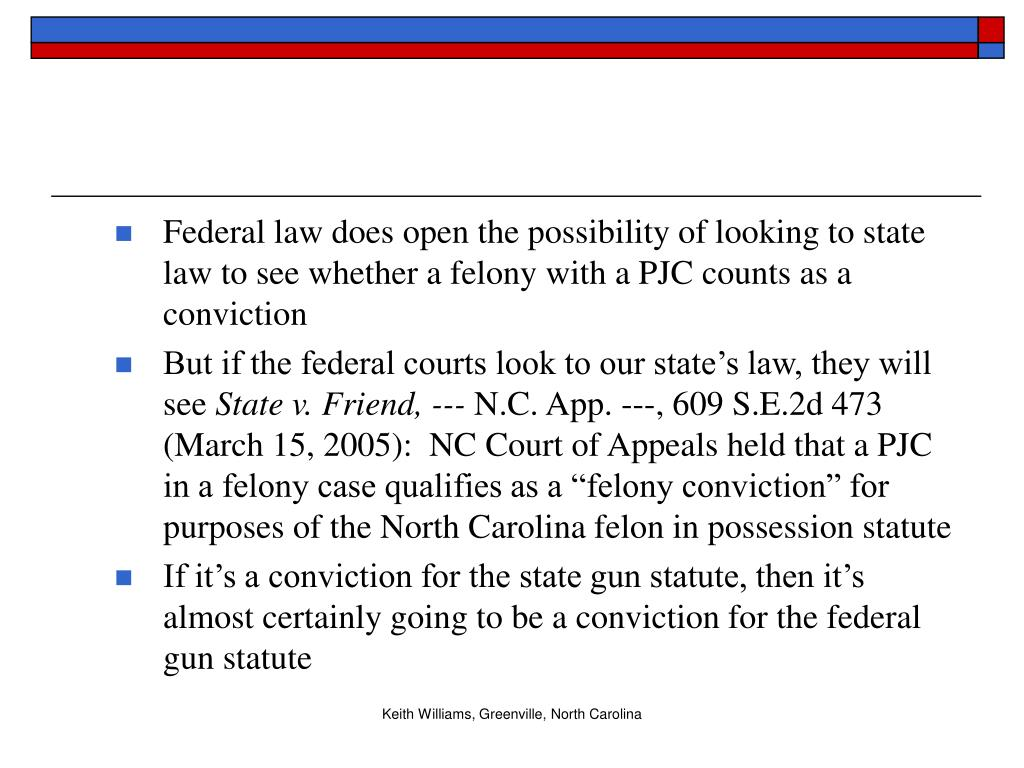 Federal law does open the possibility of looking to state law to see whether a felony with a PJC counts as a conviction