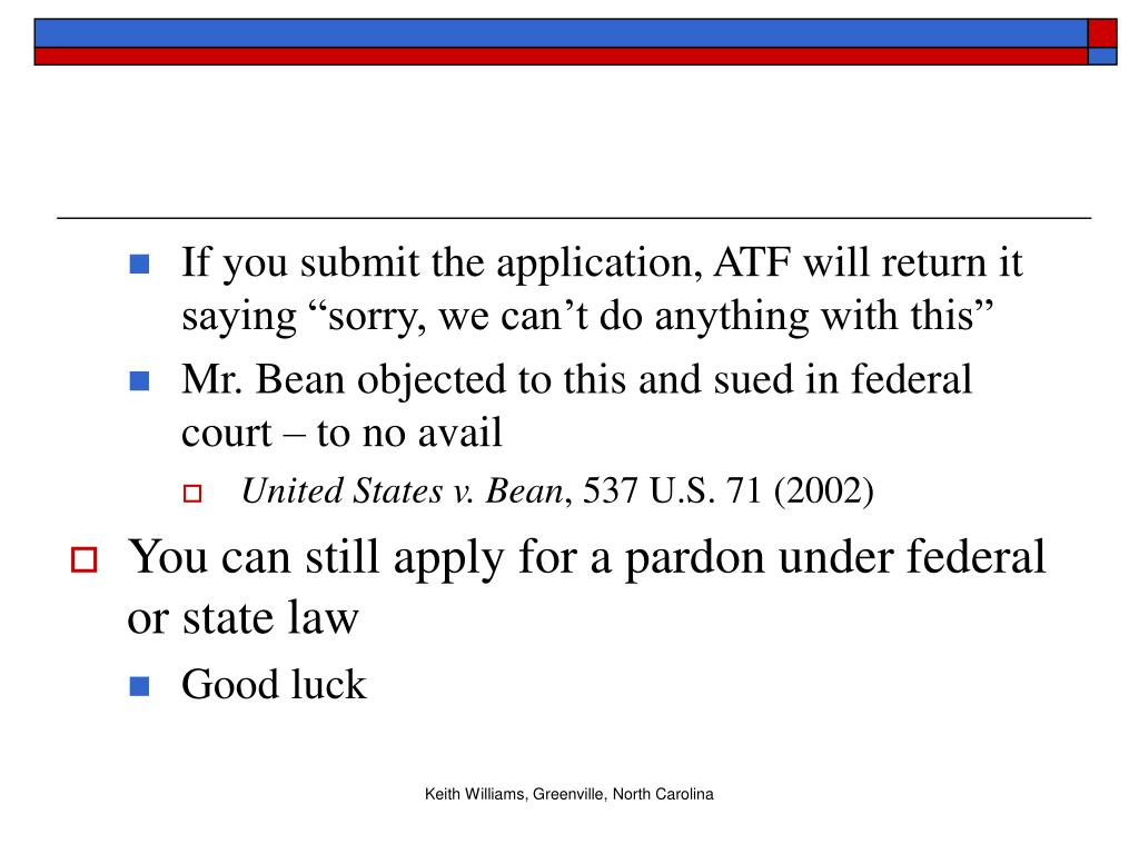 "If you submit the application, ATF will return it saying ""sorry, we can't do anything with this"""