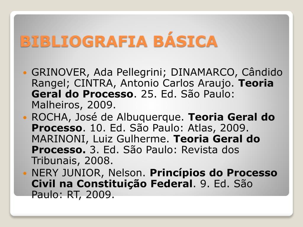GRINOVER, Ada Pellegrini; DINAMARCO, Cândido Rangel; CINTRA, Antonio Carlos Araujo.